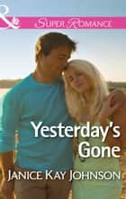 Yesterday's Gone (Mills & Boon Superromance) (Two Daughters, Book 1) ebook by Janice Kay Johnson