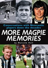 More Magpie Memories ebook by Malcolm Holt