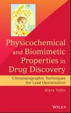 Physicochemical and Biomimetic Properties in Drug Discovery, Enhanced Edition ebook by Klara Valko
