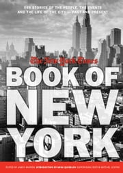 New York Times Book of New York - Stories of the People, the Streets, and the Life of the City Past and Present ebook by The New York Times,James Barron,Mitchel Levitas,Anna Quindlen