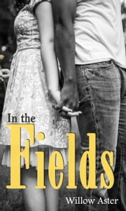 In the Fields ebook by Willow Aster