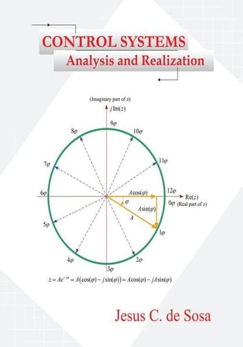 CONTROL SYSTEMS - Analysis and Realization ebook by Jesus C. de Sosa