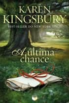 A última chance ebook by Karen Kingsbury
