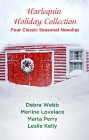 Harlequin Holiday Collection: Four Classic Seasonal Novellas - And a Dead Guy in a Pear Tree\Seduced by the Season\Evidence of Desire\Season of Wonder ebook by Leslie Kelly,Merline Lovelace,Debra Webb,Marta Perry