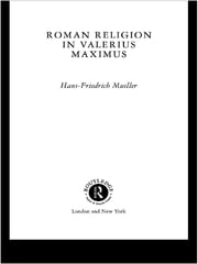 Roman Religion in Valerius Maximus ebook by Hans-Friedrich Mueller