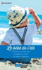 Le bébé de l'été - Enceinte d'un don Juan - Un bébé au ranch - Un secret si précieux ebook by Abby Green, Susan Meier, Raye Morgan
