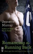 Romancing the Running Back ebook by Jeanette Murray