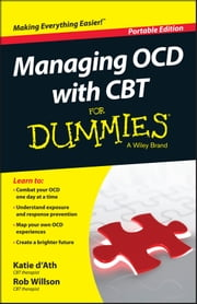 Managing OCD with CBT For Dummies ebook by Katie d'Ath,Rob Willson