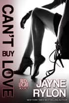 Can't Buy Love ebook by Jayne Rylon