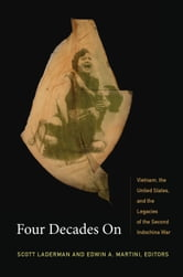Four Decades On - Vietnam, the United States, and the Legacies of the Second Indochina War ebook by