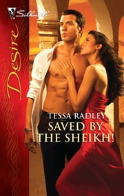 Saved by the Sheikh! ebook by Tessa Radley