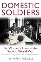 Domestic Soldiers ebook by Jennifer Purcell