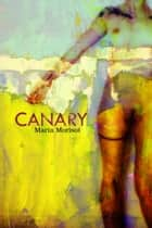 Canary ebook by Maria Morisot