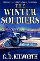 The Winter Soldiers ebook by Garry Douglas Kilworth