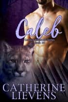 Caleb eBook by Catherine Lievens
