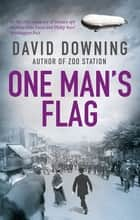 One Man's Flag ebook by David Downing