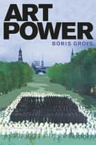 Art Power ebook by Boris Groys