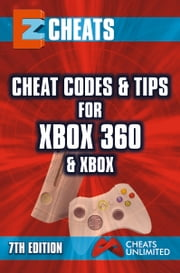 EZ Cheats, Cheat Codes and Tips for XBOX 360 and XBOX, 7th Edition ebook by CheatsUnlimited