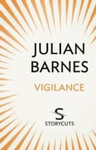 Vigilance (Storycuts) ebook by Julian Barnes