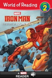 World of Reading Iron Man: The Story of Iron Man - A Marvel Read-Along (Level 2) ebook by Marvel Press