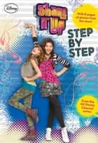 Shake It Up!: Step by Step ebook by N. B. Grace