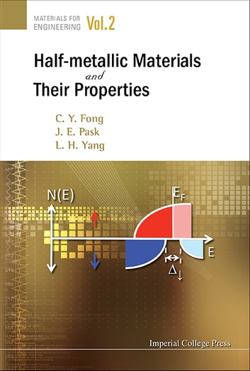 Half-Metallic Materials and Their Properties ebook by C Y Fong,J E Pask,L H Yang