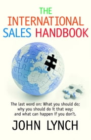 The International Sales Handbook ebook by John Lynch