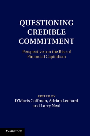 Questioning Credible Commitment - Perspectives on the Rise of Financial Capitalism ebook by