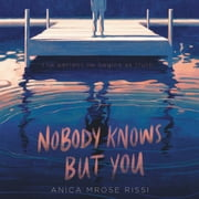 Nobody Knows But You audiobook by Anica Mrose Rissi