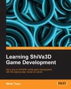 Learning ShiVa3D Game Development ebook by Wade Tracy