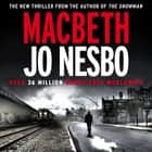 Macbeth audiobook by Jo Nesbo
