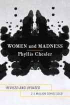 Women and Madness ebook by Phyllis Chesler