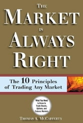 The Market Is Always Right ebook by McCafferty, Thomas