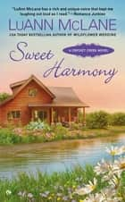 Sweet Harmony - A Cricket Creek Novel ebook by LuAnn McLane