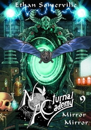 Nocturnal Academy 9: Mirror Mirror ebook by Ethan Somerville