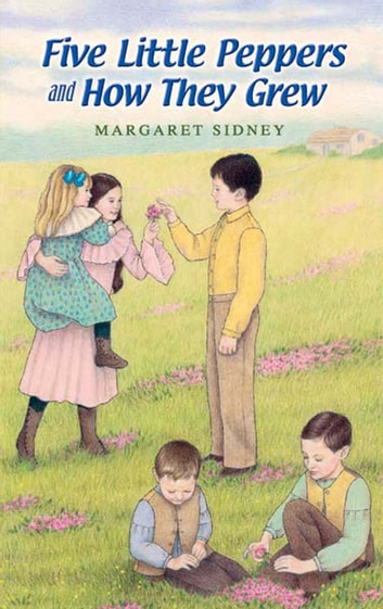 Five Little Peppers and How They Grew ebook by Margaret Sidney