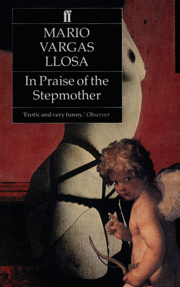 In Praise of the Stepmother ebook by Mario Vargas Llosa