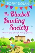 The Bluebell Bunting Society - A feel-good read about love and friendship ebook by