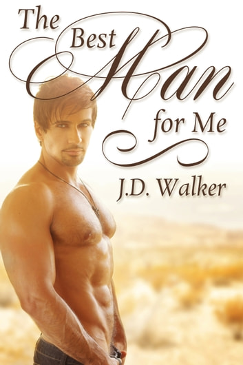 The Best Man for Me ebook by J.D. Walker