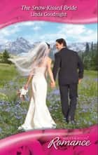 The Snow-Kissed Bride (Mills & Boon Romance) (Heart to Heart, Book 22) ebook by Linda Goodnight
