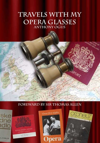 Travels with my Opera Glasses ebook by Anthony Ogus