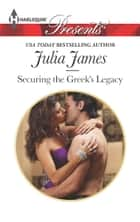 Securing the Greek's Legacy ebook by Julia James
