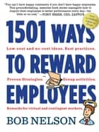 1501 Ways to Reward Employees ebook by Bob Nelson Ph.D.