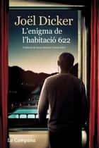 L'enigma de l'habitació 622 ebook by