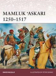 Mamluk 'Askari 1250–1517 ebook by Dr David Nicolle,Mr Peter Dennis