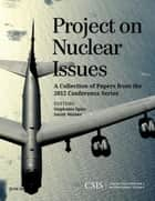 Project on Nuclear Issues ebook by Stephanie Spies,Sarah Weiner