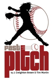 Fast Pitch ebook by Tim Martin,James Creighton Brown,Jiba Molei Anderson