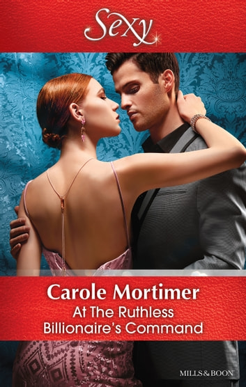 At The Ruthless Billionaire's Command 電子書籍 by Carole Mortimer