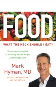 Food - What the Heck Should I Eat? ebook by Mark Hyman