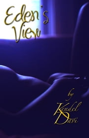 Eden's View ebook by Kendel Davi